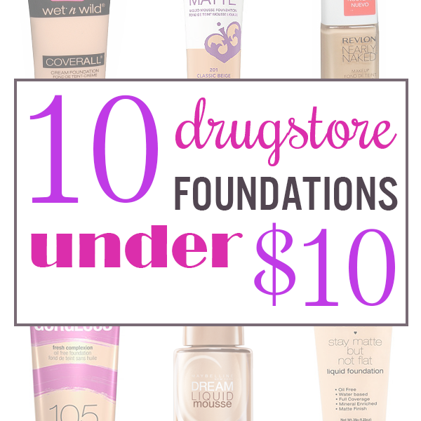 10 Drugstore Foundations Under $10